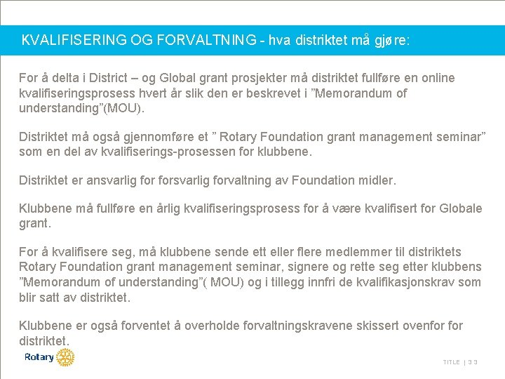 KVALIFISERING OG FORVALTNING - hva distriktet må gjøre: For å delta i District –