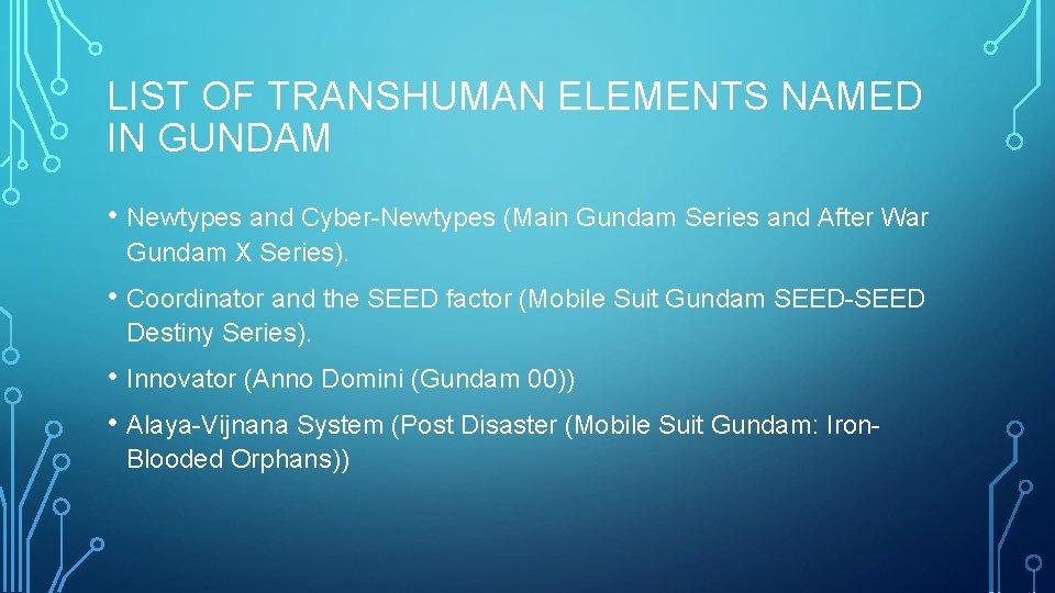 LIST OF TRANSHUMAN ELEMENTS NAMED IN GUNDAM • Newtypes and Cyber-Newtypes (Main Gundam Series