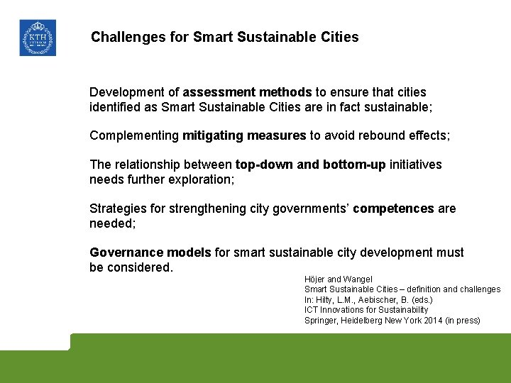 Challenges for Smart Sustainable Cities Development of assessment methods to ensure that cities identified