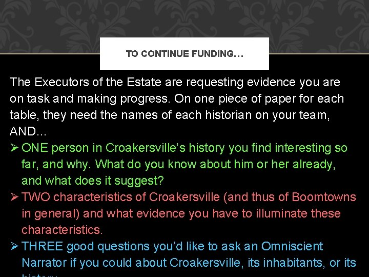 TO CONTINUE FUNDING… The Executors of the Estate are requesting evidence you are on