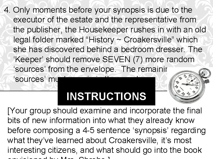 4. Only moments before your synopsis is due to the executor of the estate