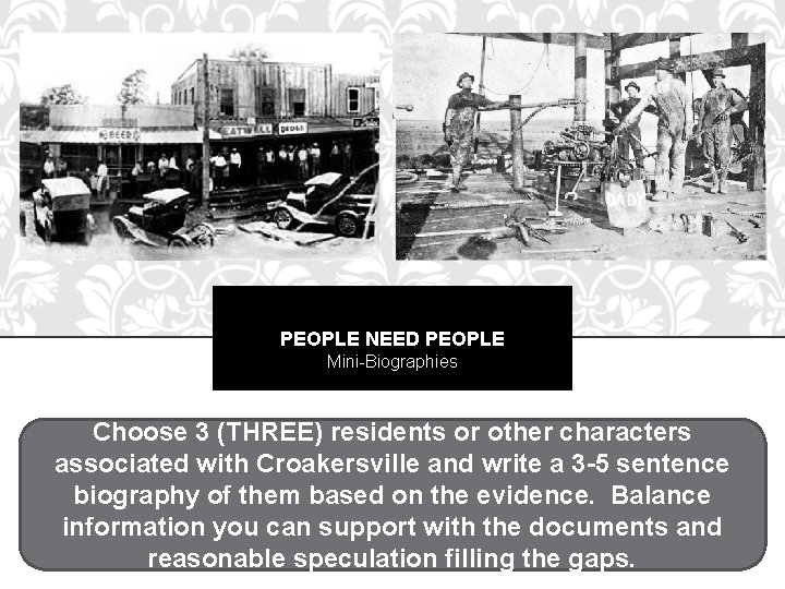 PEOPLE NEED PEOPLE Mini-Biographies Choose 3 (THREE) residents or other characters associated with Croakersville