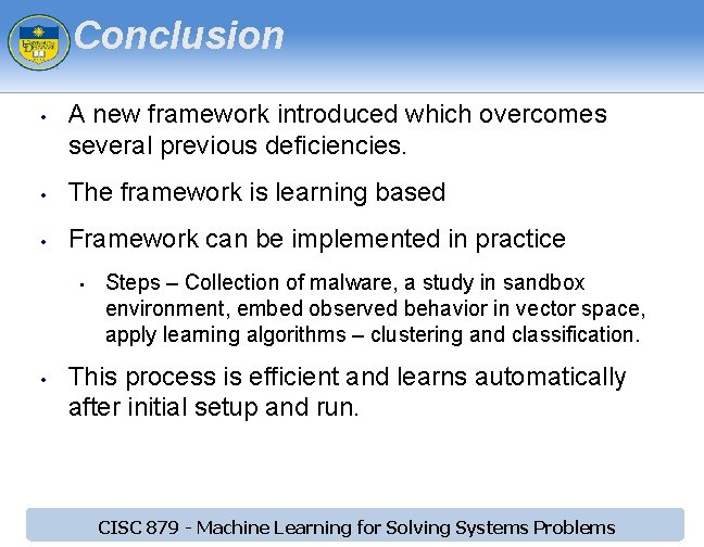 Conclusion • A new framework introduced which overcomes several previous deficiencies. • The framework