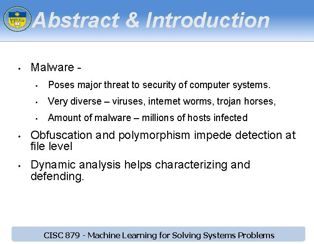 Abstract & Introduction • • • Malware • Poses major threat to security of