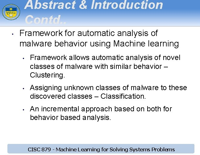 Abstract & Introduction Contd. . • Framework for automatic analysis of malware behavior using