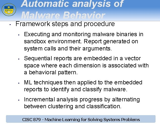 Automatic analysis of Malware Behavior • Framework steps and procedure • • Executing and
