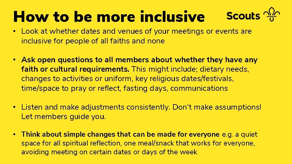 How to be more inclusive • Look at whether dates and venues of your