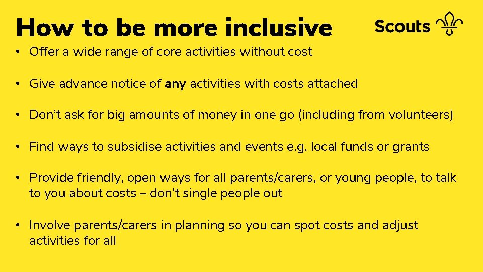 How to be more inclusive • Offer a wide range of core activities without