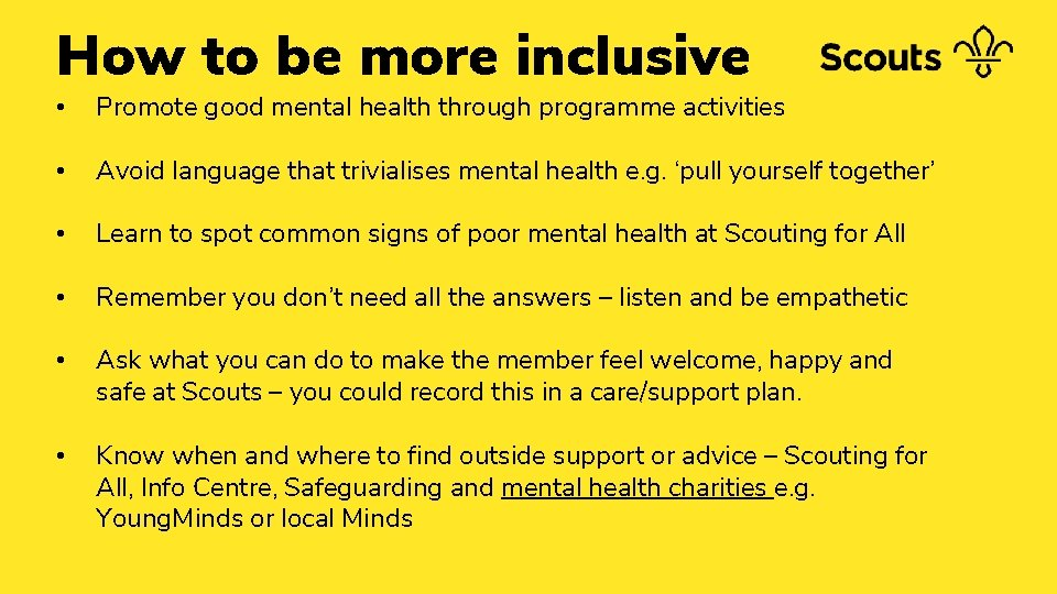 How to be more inclusive • Promote good mental health through programme activities •