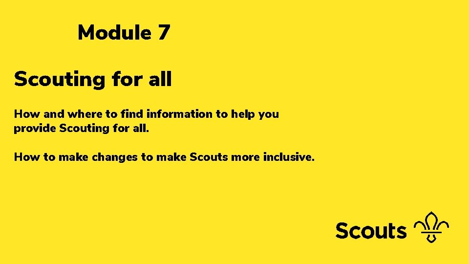 Module 7 Scouting for all How and where to find information to help you