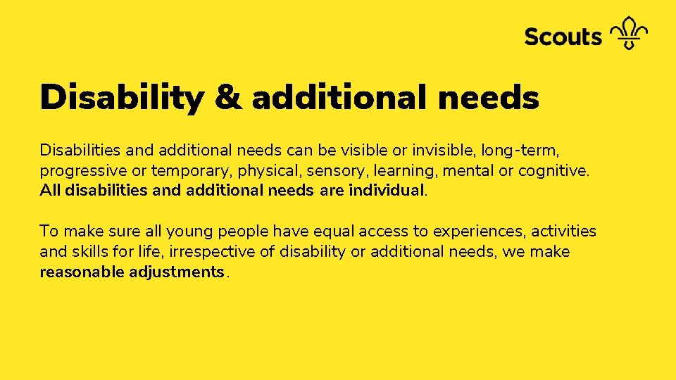 Disability & additional needs Disabilities and additional needs can be visible or invisible, long-term,