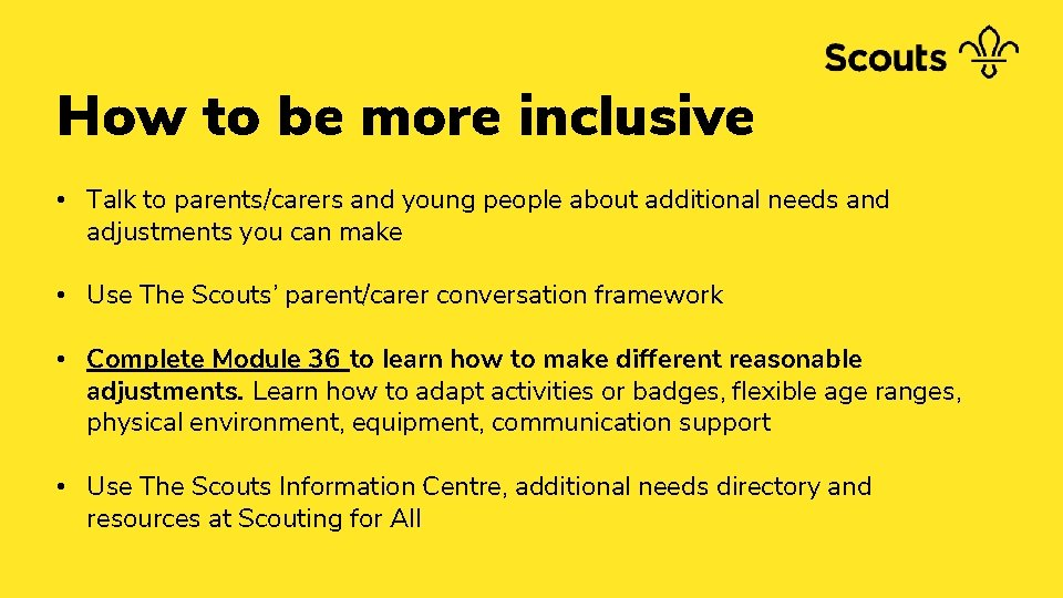 How to be more inclusive • Talk to parents/carers and young people about additional