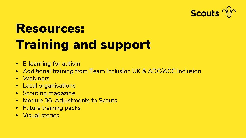 Resources: Training and support • • E-learning for autism Additional training from Team Inclusion