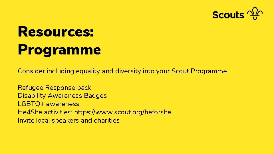 Resources: Programme Consider including equality and diversity into your Scout Programme. Refugee Response pack