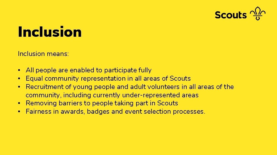 Inclusion means: • All people are enabled to participate fully • Equal community representation