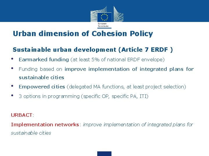 Urban dimension of Cohesion Policy Sustainable urban development (Article 7 ERDF ) • •