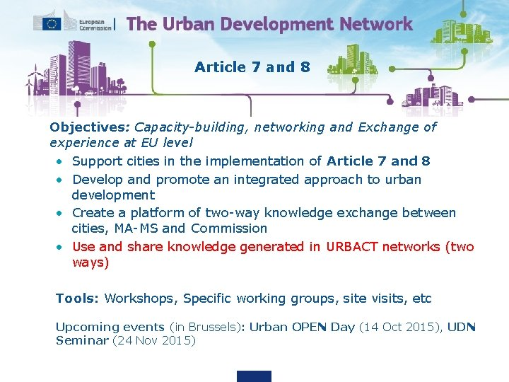 Article 7 and 8 • Objectives: Capacity-building, networking and Exchange of experience at EU