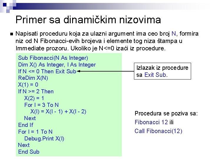 Primer sa dinamičkim nizovima n Napisati proceduru koja za ulazni argument ima ceo broj