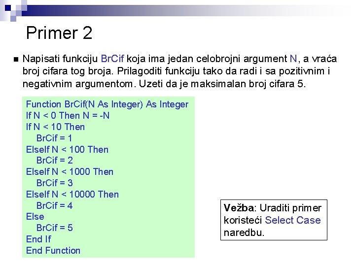 Primer 2 n Napisati funkciju Br. Cif koja ima jedan celobrojni argument N, a