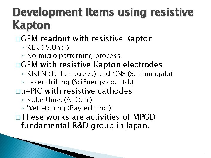 Development Items using resistive Kapton � GEM readout with resistive Kapton � GEM with