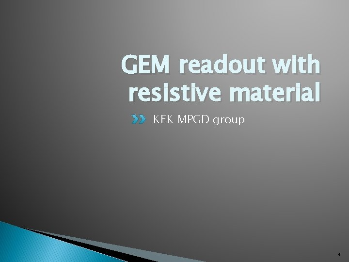 GEM readout with resistive material KEK MPGD group 4