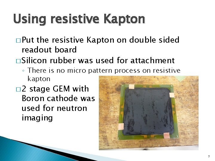 Using resistive Kapton � Put the resistive Kapton on double sided readout board �