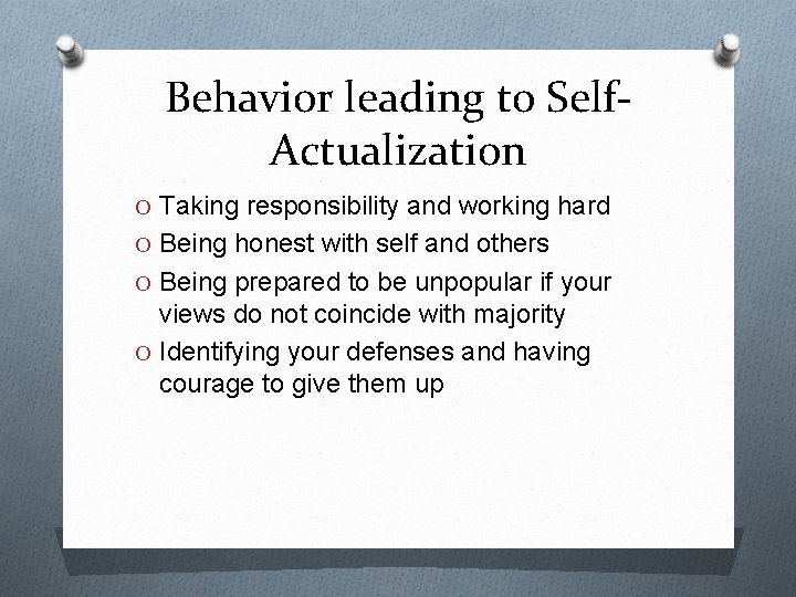 Behavior leading to Self. Actualization O Taking responsibility and working hard O Being honest