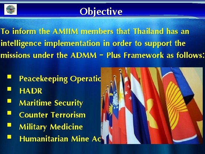 Objective To inform the AMIIM members that Thailand has an intelligence implementation in order