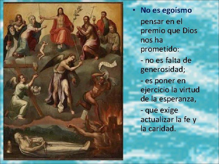 • No es egoísmo pensar en el premio que Dios nos ha prometido: