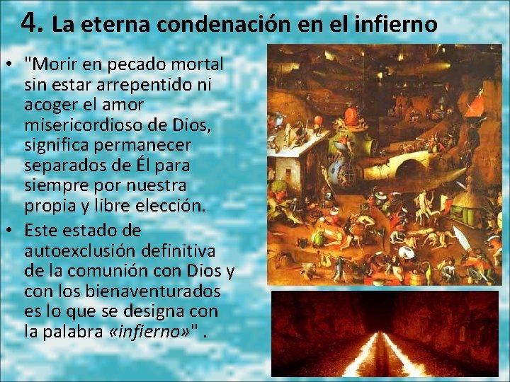 """4. La eterna condenación en el infierno • """"Morir en pecado mortal sin estar"""
