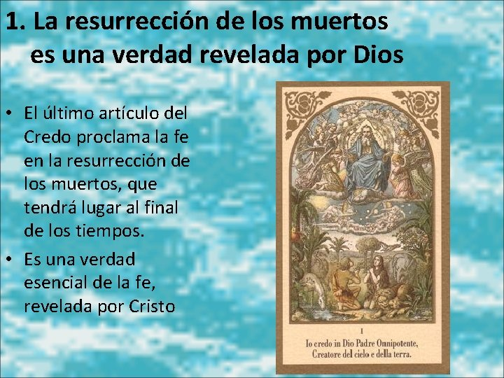 1. La resurrección de los muertos es una verdad revelada por Dios • El