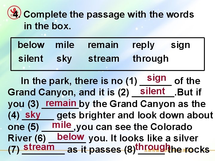 4. Complete the passage with the words in the box. below mile remain reply