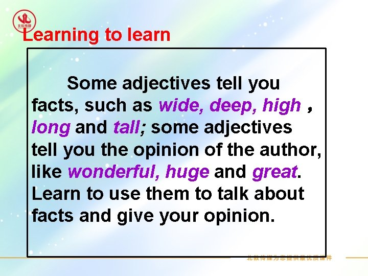 Learning to learn Some adjectives tell you facts, such as wide, deep, high ,