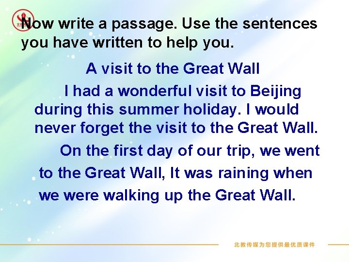 Now write a passage. Use the sentences you have written to help you. A