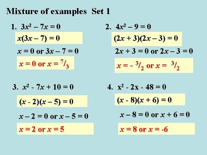 Mixture of examples Set 1 1. 3 x 2 – 7 x = 0