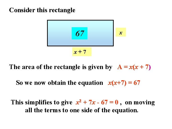 Consider this rectangle 67 x x+7 The area of the rectangle is given by