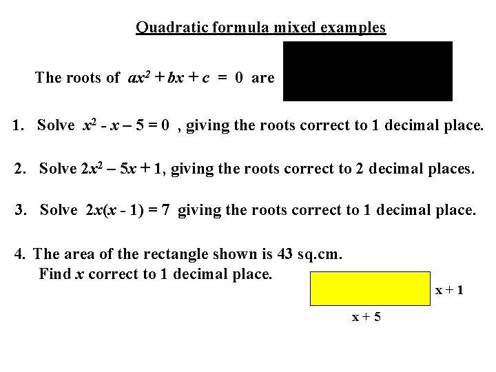 Quadratic formula mixed examples The roots of ax 2 + bx + c =