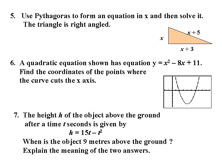 5. Use Pythagoras to form an equation in x and then solve it. The