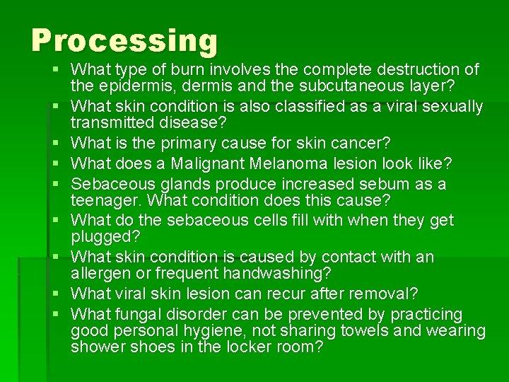 Processing § What type of burn involves the complete destruction of the epidermis, dermis