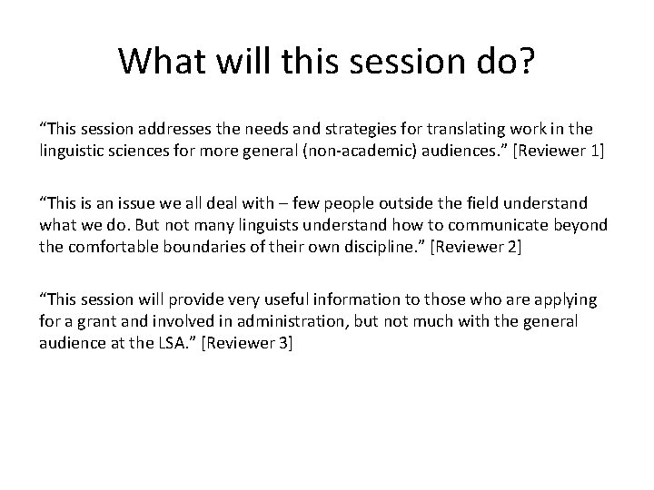 """What will this session do? """"This session addresses the needs and strategies for translating"""