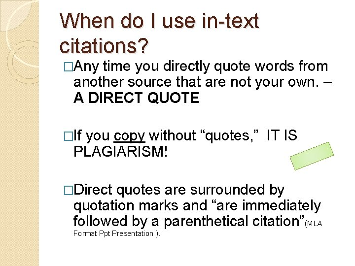 When do I use in-text citations? �Any time you directly quote words from another