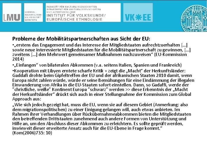 """Probleme der Mobilitätspartnerschaften aus Sicht der EU: • """"erstens das Engagement und das Interesse"""