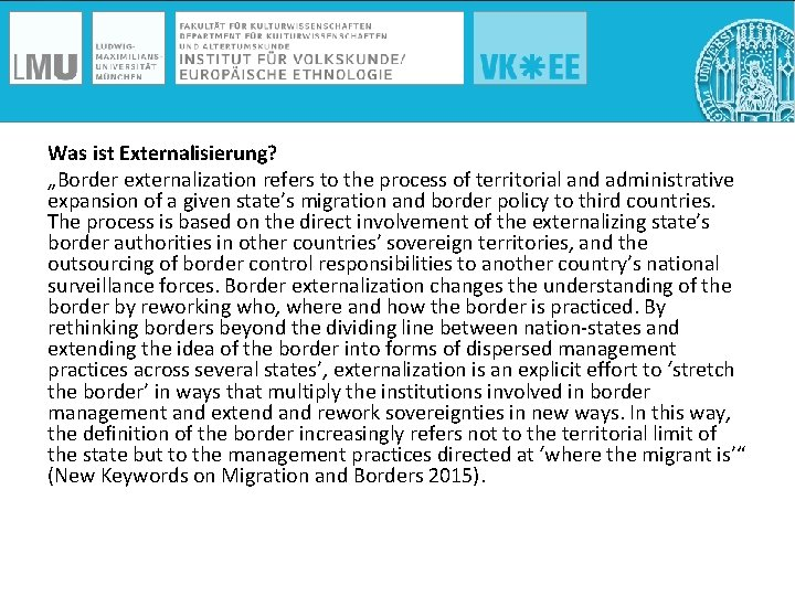 """Was ist Externalisierung? """"Border externalization refers to the process of territorial and administrative expansion"""