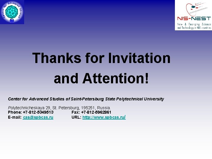 Thanks for Invitation and Attention! Center for Advanced Studies of Saint-Petersburg State Polytechnical University
