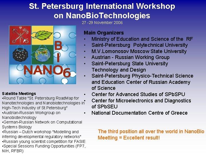 St. Petersburg International Workshop on Nano. Bio. Technologies 27 -29 November 2006 Main Organizers