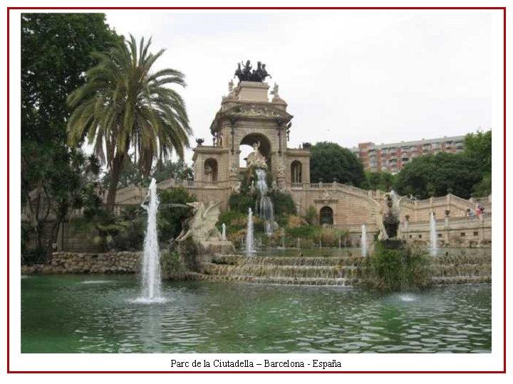 Parc de la Ciutadella – Barcelona - España