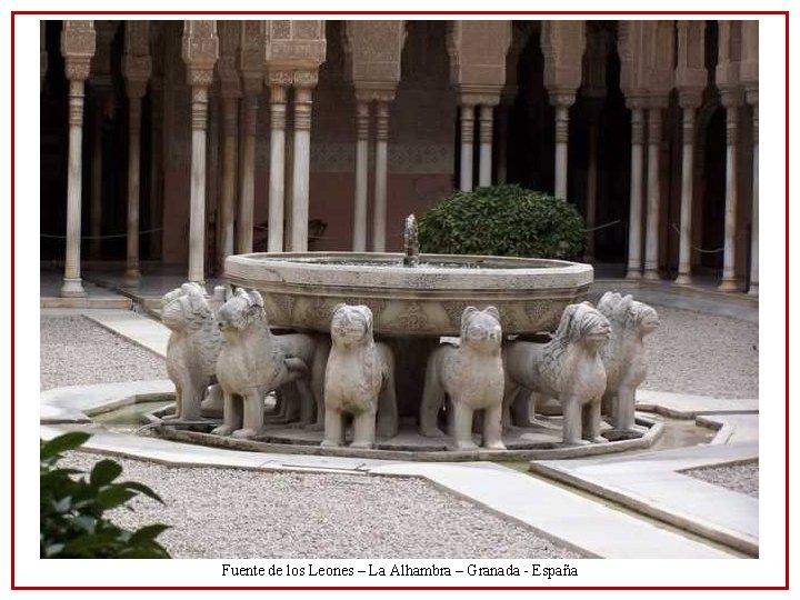Fuente de los Leones – La Alhambra – Granada - España