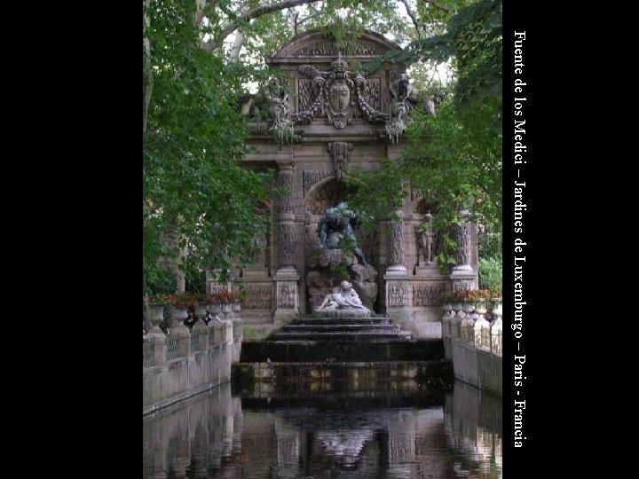 Fuente de los Medici – Jardines de Luxemburgo – Paris - Francia