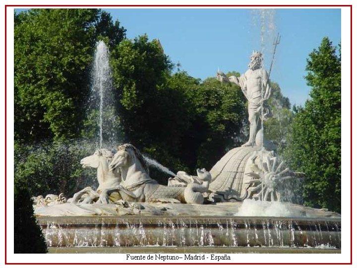 Fuente de Neptuno– Madrid - España