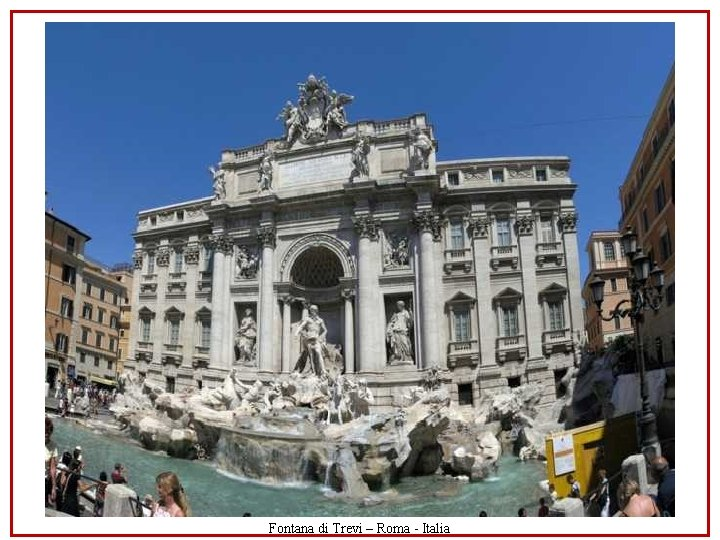 Fontana di Trevi – Roma - Italia